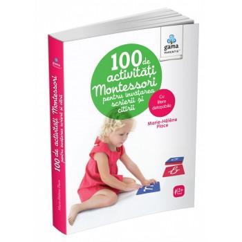 100 de activități Montessori pentru învățarea scrierii și citirii