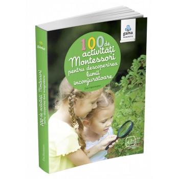 100 de activități Montessori pentru descoperirea lumii înconjurătoare
