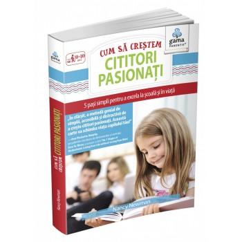 Cum să creștem cititori pasionați. 5 pași simpli pentru a excela la școală și în viață